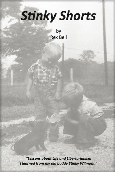 Stinky Shorts: Lessons about Life and Libertarianism I learned from my old buddy Stinky Wilmont - by Rex Bell - book cover